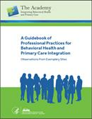 A Guidebook of Professional Practices for Behavioral Health and Primary Care Integration publication cover